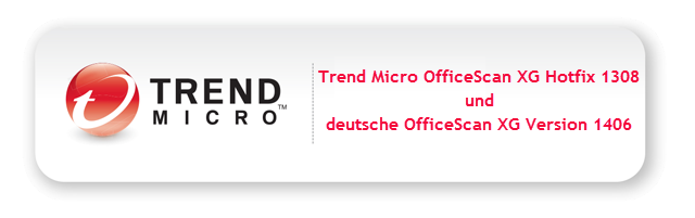 trend-micro-officescan-xg-hotfix-1308-and-german-officescan-xg-version-1406